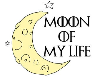 Moon of my life/ My sun and stars/ Game of Thrones/ Digital File / ART /
