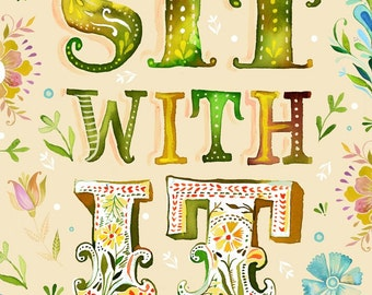 Sit With It art print | Inspirational Wall Art | Hand Lettering