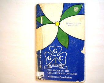 Vintage The Story of the Girl Guides in Ontario First Edition Baden-Powell Scouts Canadian Guiding Centennial History Brownies GGC Doe Lake