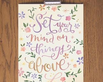 "Set Your Mind on Things Above - Colossians 3:2 - 8"" x 10"" Print"