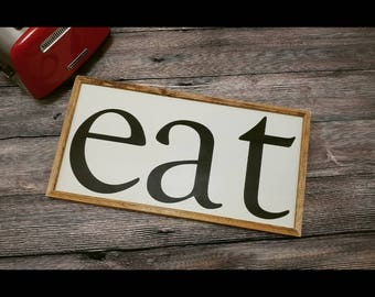 Eat sign, wood eat sign, kitchen sign, white kitchen sign, black kitchen sign, dining room sign, eat, farmhouse style sign, eat kitchen sign