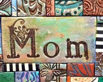 Mom Mosaic Gift - Birthday Gift - Inspirational Gift - Polymer Clay Tile Mosiac  MM40011-16