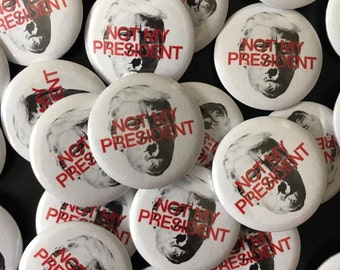 Not My President Pin