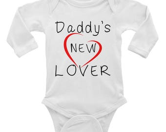 Daddy's New Lover ~ Long Sleeve Baby Onesies