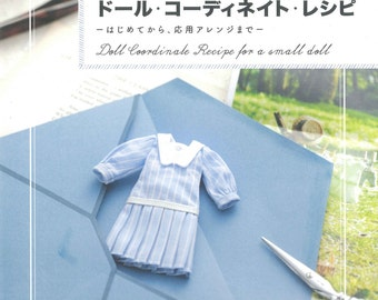 Blythe Master Sekiguchi Taeko Collection 06 - Doll Coordinate Recipe for a Small Doll -Japanese craft book