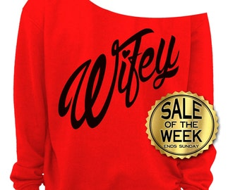 WIFE SWEATSHIRT - VALENTINEs Day - Wifey - Bridal Shower Sweater - Anniversary - Heart - Jumper - Red, Pink, Irish Green, Grey s-3x