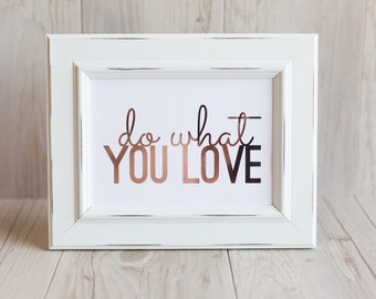 Do What You Love Foil Print