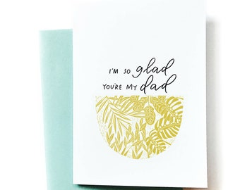 I'm So Glad You're My Dad - Greeting Card