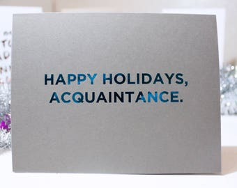Happy Holidays Card / Funny Christmas Card / Co-Worker Card / Acquaintance Card / Real Foil Card / Funny Holiday Quote / Funny Holiday Card