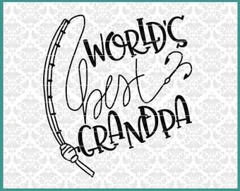 World's Best Grandpa svg, Fishing Svg, Fisherman Svg, Fishing with Grandpa svg, Svg Files, Grandpa svg, Father's Day svg, Fishing Pole svg
