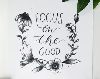 Focus On The Good / Hand lettered Print