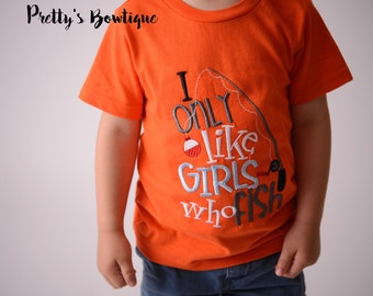 I only like girls who fish bodysuit or shirt boy -- Embroidered fishing shirt -- Boys Fishing shirt -- Boys summer shirt--kids fishing shirt