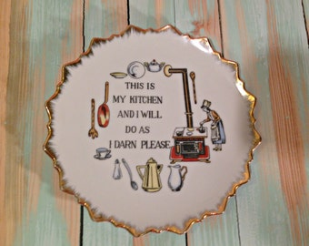 This is my Kitchen and I will do as I Darn Please Kitchen Plaque/ Collector plate