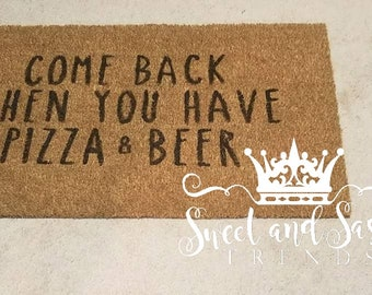 Come back when you have pizza and beer