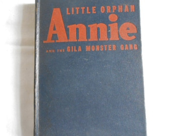 1944 LITTLE ORPHAN ANNIE & The Gila Monster Gang Hc Book by Harold Gray + Illus Sandy Daddy Warbucks Adventures Comic Strip Characters Story