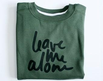 Leave Me Alone Sweatshirt   Women's Medium