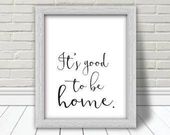 It's Good To Be Home Printable | Let's Stay Home Sign | Farmhouse Decor | Living Room Decor | Bedroom Decor | New Home Gifts