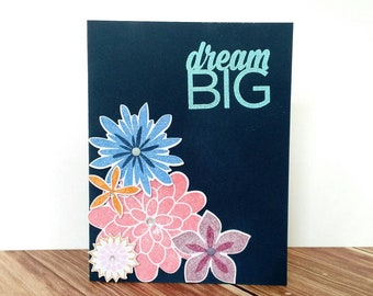 Dream big card, Just because card, You can do it card, stampin up card, encouragement card, greeting card, hand stamped card, homemade card