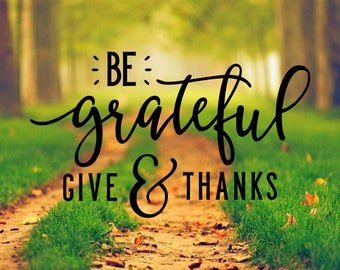 Be Grateful & Give Thanks Wall Decal