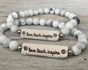 CUT OFF JUNE 3rd** Love Inspire Teach white howlite Beaded Bracelet