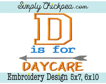 Embroidery Design - D is for Daycare - Back to School - Saying - Arrow - For 5x7 and 6x10