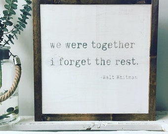 we were together i forget the rest