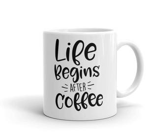 Coffee Cup. Life begins after coffee