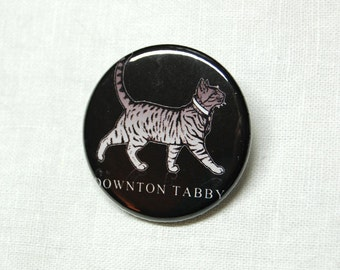 "Downton Tabby 1.5"" pinback button"