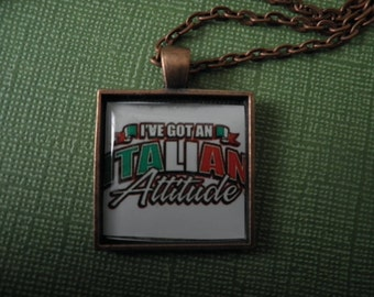 I've Got An Italain Attitude Necklace