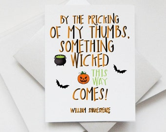Handmade Halloween Card - Literary quote - Shakespeare - something wicked this way comes