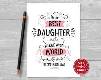 "Printable Birthday Card For Daughter - To The Best Daughter In The Whole Wide World Happy Birthday - 5""x7""- Includes Printable Envelope"