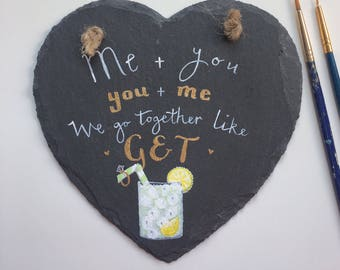 Gin lovers gift, Gin and Tonic themed decoration, slate heart gift, wedding gift, hand painted slate, rustic gift, engagement gift.