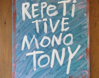 REPETITIVE MONOTONY- Folk Art Typography Word Art Painting Original Canvas Quote By NayArts