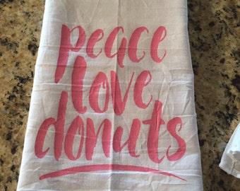 Peace, Love, Donuts - Flour Sack Towel