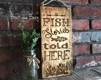 Wood Sign/Fish Stories/Fishing/Lake House Decor/Rustic Decor/Rustic Lake/Farmhouse Decor/Country Decor/Gifts For Him/Father's Day/Handmade