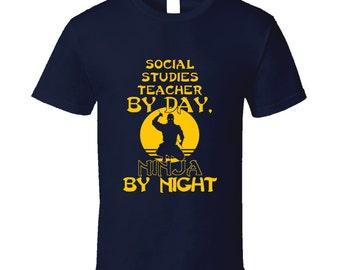 Social Studies Teacher By Day Ninja By Night Funny T Shirt