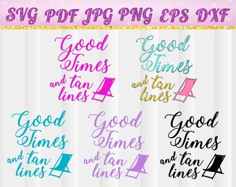 Good Times and Tan Lines SVG, Cricut Files, Silhouette Files, Cameo, Vector, T-shirt, Transfer, Chair, svg, jpg, pdf, png, dxf, eps