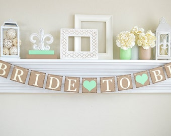 Mint Bridal Shower, Bride To Be Banner, Rustic Bridal Shower, Bridal Shower Decor, Bachelorette Party, Mint Bridal Shower Banner, B223