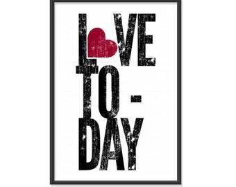 Inspirational Poster / Love Print / Love Today - 13x19 Art Print