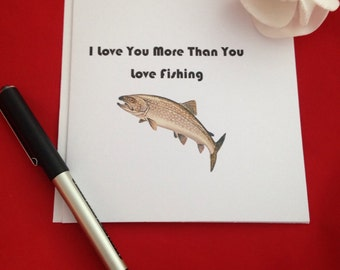 I Love You More Than You Love Fishing Card, Fishermans Card, Fishermans Wife, Valentines Day Cards, Seaman, Anniversary, Birthday Card