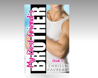 My Best Friend's Brother (A YA Romantic Comedy), Book 1 - MOBI file for Kindle