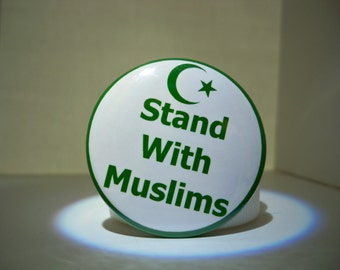Stand With Muslims Button, Intersectional, Feminism, Activism