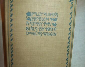 Polly Oliver's Problem, by Kate Douglas Wiggin.