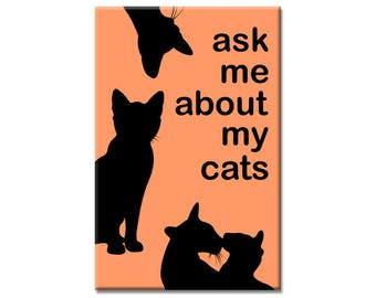Ask Me About My Cats Funny 2 x 3 inch Rectangle Refrigerator Fridge Magnet, Cat Lover Gifts, Crazy Cat Lady, Kitten Kitty