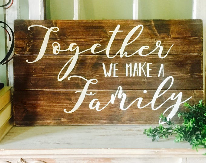Family Wood Sign. Wood Pallet Signs. Farmhouse Decor. Wedding Signs. Barn Wedding Decor. Blended Family Sign. Together We Make A Family