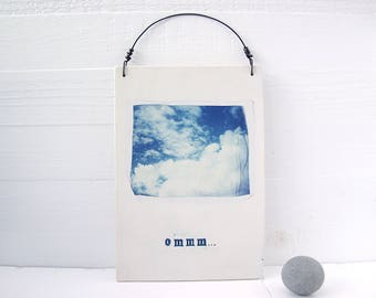Ommm. Fired Hand-Built Ceramic Slab With Photo Emulsion Lift. Art For Meditation. Clouds And Ommm...