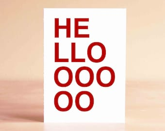Funny Hello Card - Thinking of You Card - Funny Card - Blank Card - HELLOOOOOO