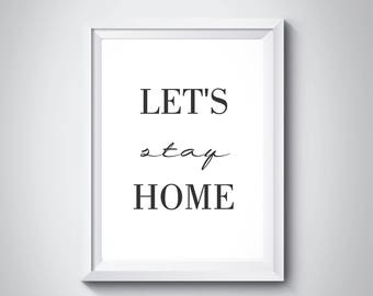 Let's Stay Home Let's Stay Home Print Let's Stay Home Poster Modern Typography Print Black and White Calligraphy Wall Art