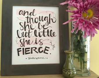 Nursery Art, Baby Girl, Baby Shower Gift, And Though She Be But Little She is Fierce, Shakespeare Handmade Watercolor Art Print