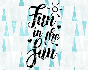 Fun in the Sun SVG, Summer SVG, Sunshine SVG, Beach Svg, Ocean Svg, Travel Svg, Vacation Svg, Instant download, Eps - Dxf - Png - Svg